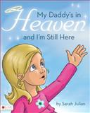 My Daddy's in Heaven and I'm Still Here, Sarah Julian, 1617398993
