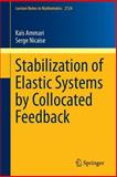 Stabilization of Elastic Systems by Collocated Feedback, Ammari, Kaïs and Nicaise, Serge, 3319108999