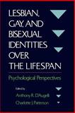 Lesbian, Gay, and Bisexual Identities over the Lifespan : Psychological Perspectives, , 019510899X