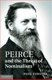 Peirce and the Threat of Nominalism, Forster, Paul, 0521118999