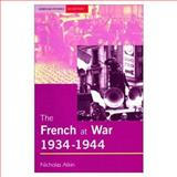 The French at War, 1934-1944, Atkin, Nicholas, 0582368995