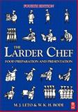 The Larder Chef : Food Preparation and Presentation, Bode, W. K. H. and Leto, M. J., 0750668997