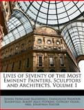 Lives of Seventy of the Most Eminent Painters, Sculptors and Architects, Edwin Howland Blashfield and Evangeline Wilbour Blashfield, 1149018992
