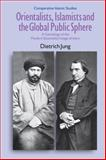 Orientalists, Islamists and the Global Public Sphere : A Genealogy of the Modern Essentialist Image of Islam, Jung, Dietrich, 1845538994