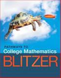 Pathways to College Mathematics Access Card Package, Blitzer, Robert F., 0134188993