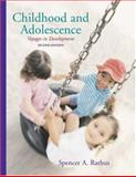 Childhood and Adolescence : Voyages in Development, Rathus, Spencer A., 0534528996