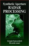 Synthetic Aperture Radar Processing, Franceschetti, Giorgio and Lanari, Riccardo, 0849378990