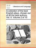 A Collection of the Best English Plays, Chosen Out of All the Best Authors, See Notes Multiple Contributors, 1170318991