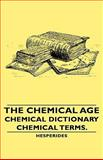 The Chemical Age - Chemical Dictionary - Chemical Terms, Hesperides, 1443728993