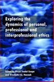 Exploring the Dynamics of Personal, Professional and Interprofessional Ethics, Elizabeth S. F. Hannah, 1447308999