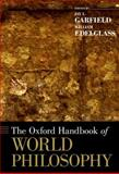 The Oxford Handbook of World Philosophy, Garfield, Jay L. and Edelglass, William, 019532899X