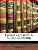 Racing and Steeple-Chasing, Henry Charles How Suffolk And Berkshire and William George Craven, 1148798994