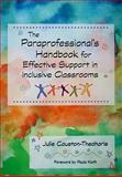The Paraprofessional's Handbook for Effective Support in Inclusive Classrooms, Causton-Theoharis, Julie, 155766899X