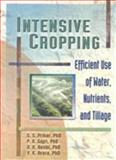 Intensive Cropping : Efficient Use of Water, Nutrients and Tillage, Prihar, S. S. and Gajri, P. R., 1560228997