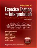 Principles of Exercise Testing and Interpretation : Including Pathophysiology and Clinical Applications, Wasserman, Karlman and Hansen, James E., 1609138996