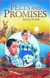 Pelts and Promises, Nancy Lohr, 0890848998