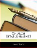 Church Establishments, Henry Birch, 1141758997