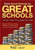 From Good Schools to Great Schools : What Their Principals Do Well, Streshly, William A., 1412948991