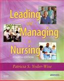 Leading and Managing in Nursing, Patricia S. Yoder-Wise RN  EdD  NEA-BC  ANEF  FAAN, 0323039006