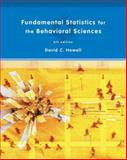 Fundamental Statistics for the Behavioral Sciences, Howell, David C., 0495099007