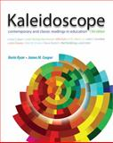 Kaleidoscope : Contemporary and Classic Readings in Education, Ryan, Kevin and Cooper, James M., 111183900X
