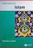 A Brief History of Islam, Sonn, Tamara and Williamsburg, Mary, 1405109009