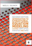 Introduction to Structural Equation Modeling Using IBM SPSS Statistics and Amos, Blunch, Niels, 144624900X