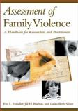 Assessment of Family Violence : A Handbook for Researchers and Practitioners, Feindler, Eva L. and Rathus, Jill H., 1557989001