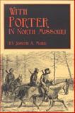 With Porter in North Missouri, Joseph A. Mudd, 192991900X