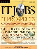 IT Jobs-IT Prospects [2006] Companies-Contacts-Links - Western States - Get Hired Now by Companies Winning New Business and Requiring New Personnel, , 1933639008