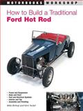 How to Build a Traditional Ford Hot Rod, Mike Bishop and Vern Tardel, 0760309000