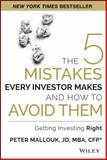 The Five Mistakes Every Investor Makes and How to Avoid Them, Peter Mallouk, 1118929004