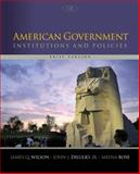 American Government : Institutions and Policies, Brief Version, Wilson, James Q. and Bose, Meena, 1305109007