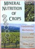Mineral Nutrition of Crops : Fundamental Mechanisms and Implications, Rengel, Zdenko, 1560229004