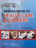 Introduction to Health Care and Careers, DeLaet, Roxann, 1582559007