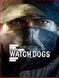 The Art of Watch Dogs, Andy McVittie and Paul Davies, 1781169004