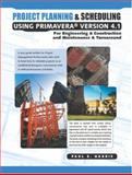 Project Planning and Scheduling Using Primavera Version 4. 1 : For Engineering and Construction and Maintenance and Turnover, Harris, Paul E., 1921059001