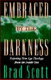 Embraced by the Darkness, Brad Scott, 0891079009