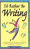 I'd Rather Be Writing, Marcia Golub, 0898799007