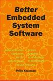 Better Embedded System Software, Koopman, Philip, 0984449000