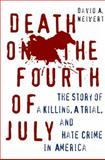 Death on the Fourth of July, David A. Neiwert and David Neiwert, 1403969000