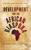 Development and the African Diaspora : Place and the Politics of Home, Mercer, Claire and Page, Ben, 1842779001