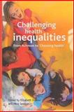 Challenging Health Inequalities : From Acheson to Choosing Health, , 1861349009
