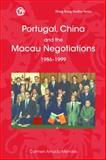 Portugal, China, and the Macau Negotiations, 1986-1999, Mendes, Carmen Amado, 9888139002
