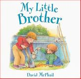 My Little Brother, David M. McPhail, 0152049002