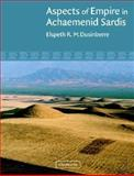 Aspects of Empire in Achaemenid Sardis, Dusinberre, Elspeth, 0521009006