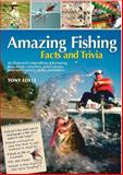 Amazing Fishing Facts and Trivia, Tony Lolli, 0785829008
