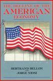 The Decline of the American Economy, Bertrand Bellon and Jorge Niosi, 0921689004