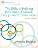 Empowerment Series: the Skills of Helping Individuals, Families, Groups, and Communities, Shulman, Lawrence, 1305259009