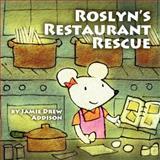 Roslyn's Restaurant Rescue, Jamie Drew Addison, 1478209003